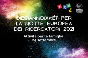 #10annidiXké? per la Notte Europea dei Ricercatori   Attività per le famiglie
