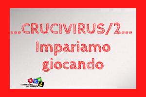 Crucivirus - Xkè? al tempo del Virus: si continua